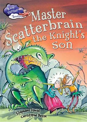 Race Further with Reading: Master Scatterbrain the Knight's Son by Stephane Daniel