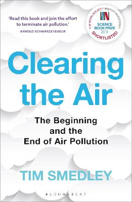 Clearing the Air: SHORTLISTED FOR THE ROYAL SOCIETY SCIENCE BOOK PRIZE 2019 by Tim Smedley