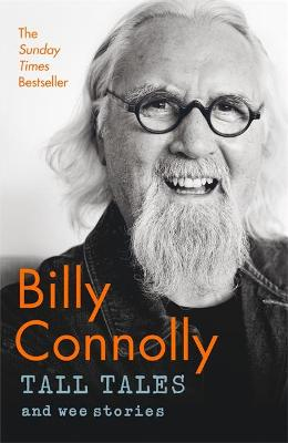 Tall Tales and Wee Stories: The Best of Billy Connolly by Billy Connolly