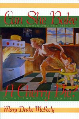 Can She Bake a Cherry Pie? by Mary Drake McFeeley