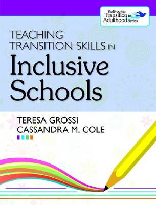 Teaching Transition Skills in Inclusive Schools by Teresa Grossi