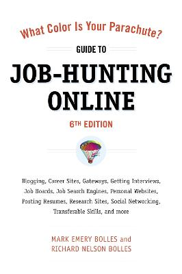 What Color Is Your Parachute? Guide To Job-Hunting Online 6th Ed by Mark Emery Bolles