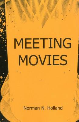 Meeting Movies by Norman N. Holland