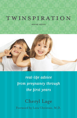 Twinspiration: Real-Life Advice from Pregnancy through the First Year and Beyond by Cheryl Lage
