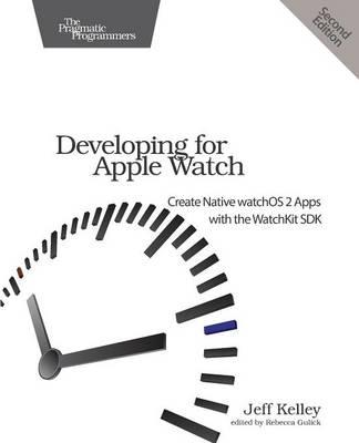 Developing for Apple Watch by Jeff Kelley