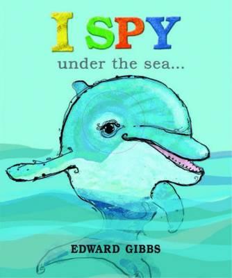 I Spy Under the Sea by Edward Gibbs
