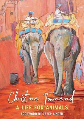 Life for Animals by Christine Townend