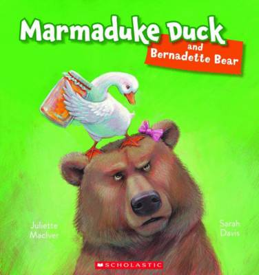 Marmaduke Duck and Bernadette Bear by Juliette MacIver