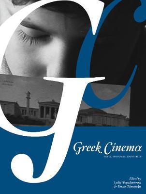 Greek Cinema by Yannis Tzioumakis