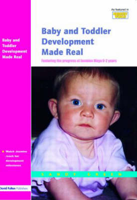 Baby and Toddler Development Made Real by Sandy Green