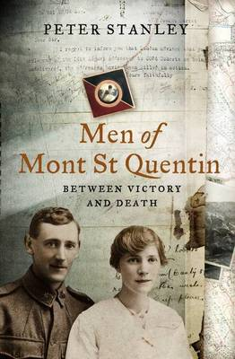Men Of Mont St Quentin by Peter Stanley