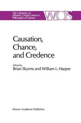 Causation, Chance and Credence by Brian Skyrms