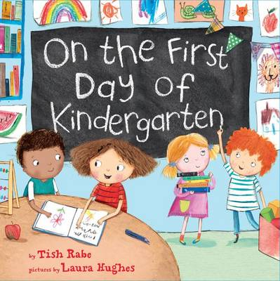 On The First Day Of Kindergarten by Tish Rabe