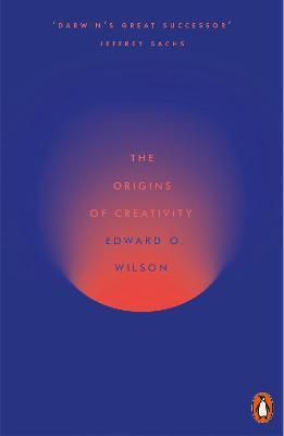 The Origins of Creativity by Edward O. Wilson