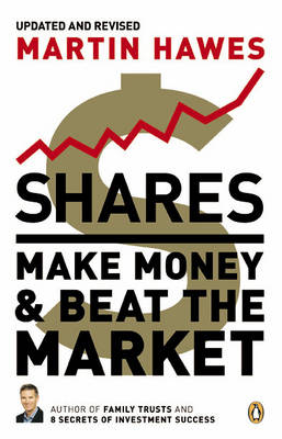 Shares: Make Money and Beat the Market by Martin Hawes