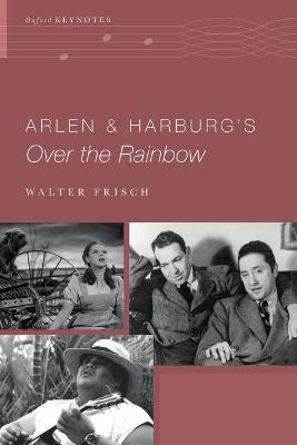 Arlen and Harburg's Over the Rainbow by Walter Frisch