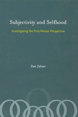 Subjectivity and Selfhood by Dan Zahavi