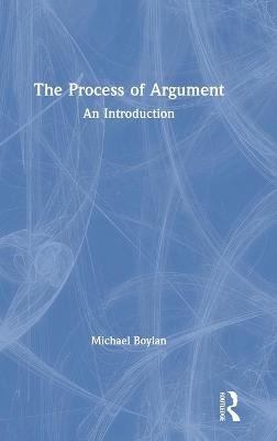 The Process of Argument: An Introduction by Michael Boylan