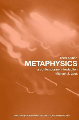 Metaphysics: A Contemporary Introduction by Michael Loux