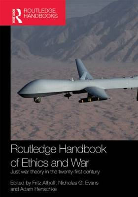 Routledge Handbook of Ethics and War by Fritz Allhoff