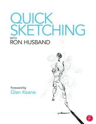 Quick Sketching with Ron Husband by Ron Husband