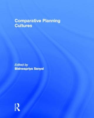 Comparative Planning Cultures by Bishwapriya Sanyal