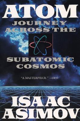 Atom: Journey Across the Subatomic Cosmos book
