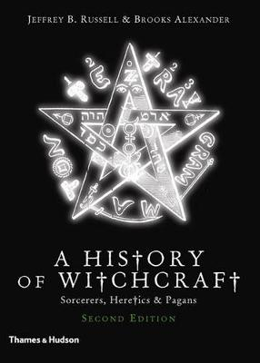 New History of Witchcraft: Sorcerers, Heretics and Pagans by Jeffrey Burton Russell