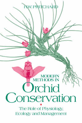 Modern Methods in Orchid Conservation by H. W. Pritchard