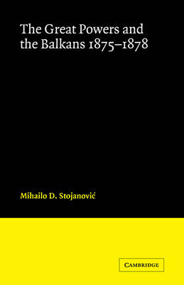 Great Powers and the Balkans 1875-1878 book