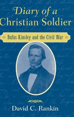 Diary of a Christian Soldier by David C. Rankin