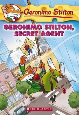 Geronimo Stilton, Secret Agent by Geronimo Stilton