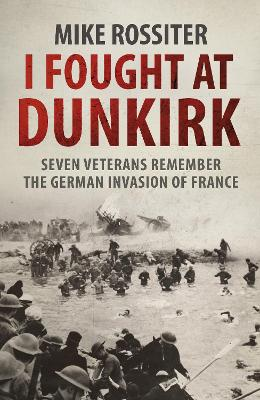 I Fought at Dunkirk book