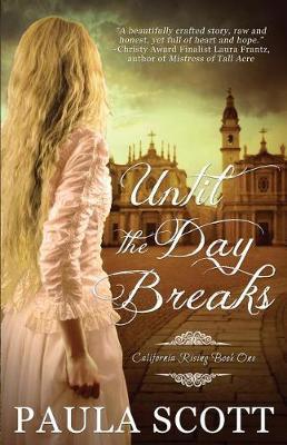 Until The Day Breaks by Paula Scott