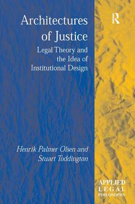 Architectures of Justice by Henrik Palmer Olsen