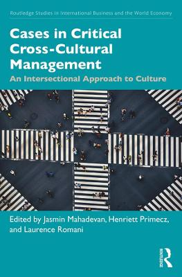 Cases in Critical Cross-Cultural Management: An Intersectional Approach to Culture by Jasmin Mahadevan