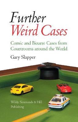 Further Weird Cases by Gary Slapper