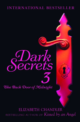 Dark Secrets: The Back Door of Midnight by Elizabeth Chandler