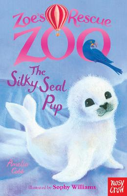 Zoe's Rescue Zoo: The Silky Seal Pup by Amelia Cobb