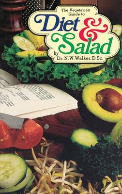Vegetarian Guide to Diet and Salad by Norman W. Walker