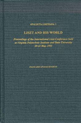 Analecta Lisztiana I: Liszt and His World book