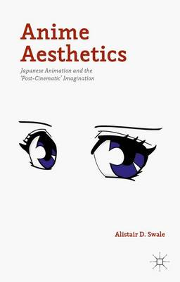 Anime Aesthetics by Alistair Swale