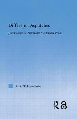 Different Dispatches by David T. Humphries