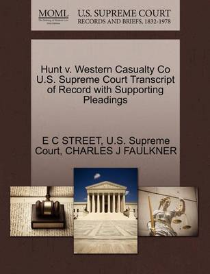 Hunt V. Western Casualty Co U.S. Supreme Court Transcript of Record with Supporting Pleadings by E C Street
