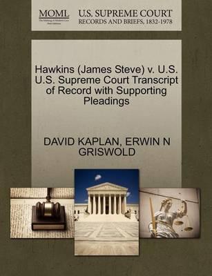Hawkins (James Steve) V. U.S. U.S. Supreme Court Transcript of Record with Supporting Pleadings by Senior Labor Market Specialist David Kaplan