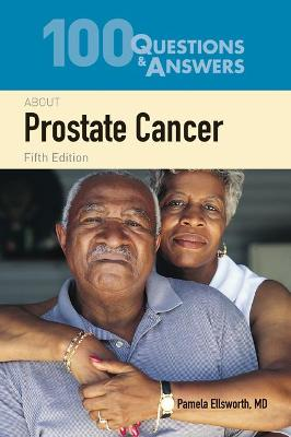 100 Questions  &  Answers About Prostate Cancer by Pamela Ellsworth