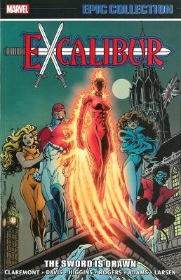 Excalibur Epic Collection: The Sword Is Drawn by Chris Claremont