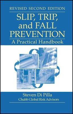 Slip, Trip, and Fall Prevention by Steven Di Pilla