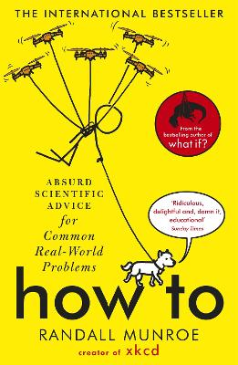 How To: Absurd Scientific Advice for Common Real-World Problems from Randall Munroe of xkcd book