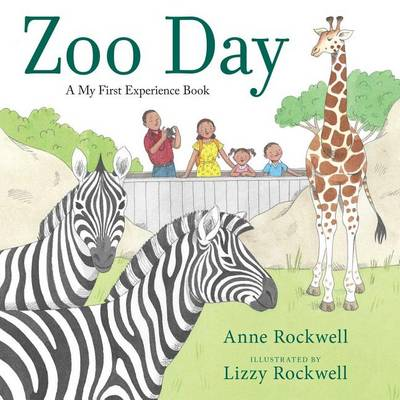 My First Experience: Zoo Day by Anne Rockwell